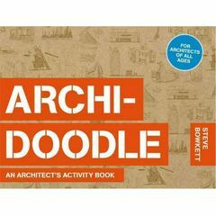 Archi-Doodle - An Architect's Activity Book