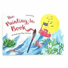 The Painting-in Book - 30 paint & play activities by Anna Rumsby