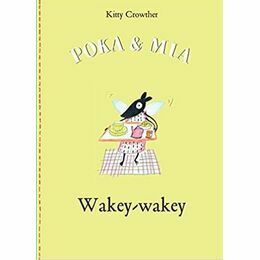 Poka & Mia - Wakey-wakey by Kitty Crowther