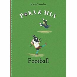 Poka & Mia - Football by Kitty Crowther