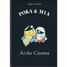 Poka & Mia - At the Cinema by Kitty Crowther