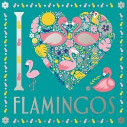 I Heart Flamingos Colouring Book