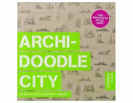 Archi-Doodle City - An Architect's Activity Book